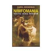 Nimfomania, viciu sau boală.