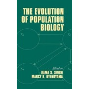 The Evolution of Population Biology by Rama S. Singh