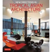 New Directions in Tropical Asian Architecture by Philip Goad
