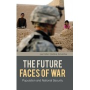 The Future Faces of War by Jennifer Dabbs Sciubba