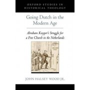 Going Dutch in the Modern Age by John Halsey Wood