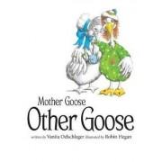 Mother Goose, Other Goose by Vanita Oelschlager