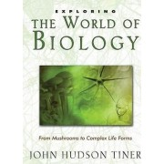 Exploring the World of Biology by John Hudson Tiner