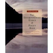 The Environmental Ethics and Policy Book by Christine Pierce