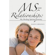 MS and Relationships: My Healing Spiritual Journey