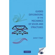 Guided Explorations of the Mechanics of Solids and Structures by James F. Doyle