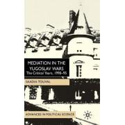 Mediation in the Yugoslav Wars by Saadia Touval