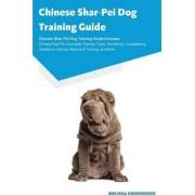 Chinese Shar-Pei Dog Training Guide Chinese Shar-Pei Dog Training Guide Includes by Melissa Goodwood