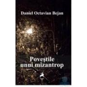 Povestile unui mizantrop - Daniel Octavian Bejan