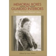 Memorial Boxes and Guarded Interiors by Gary Totten