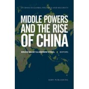 Middle Powers and the Rise of China by Bruce Gilley