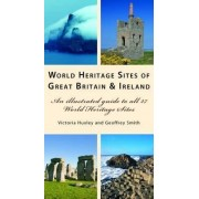 World Heritage Sites of Great Britain and Ireland by Victoria Huxley
