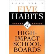 Five Habits of High-Impact School Boards by Doug Eadie
