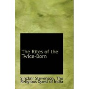 The Rites of the Twice-Born by Sinclair Stevenson