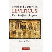 Ritual and Rhetoric in Leviticus by James W. Watts