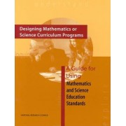 Designing Mathematics or Science Curriculum Programs by Committee on Science Education K-12 and the Mathematical Sciences Education Board