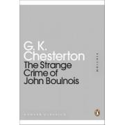 The Strange Crime of John Boulnois by G. K. Chesterton
