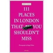 111 Places in London That You Shouldn't Miss by John Sykes