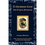 A Christmas Carol - The Original Manuscript - with Original Illustrations by Charles Dickens