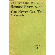 The Dramatic Works Of Bernard Shaw, N° Vii, You Never Can Tell