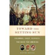 Toward the Setting Sun by David Boyle