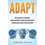 Adapt: Building Strong Meaningful Relationships Through Self Discovery