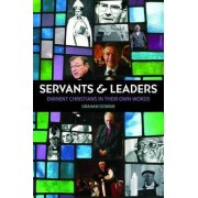 Servants and Leaders by Graham Downie