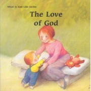 The Love of God by Marie-Agnes Gaudrat