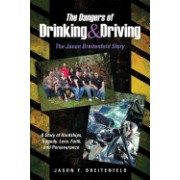 The Dangers of Drinking & Driving: The Jason Breitenfeld Story