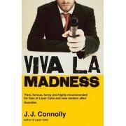 Viva La Madness by J.J. Connolly