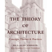 The Theory of Architecture by Paul-Alan Johnson