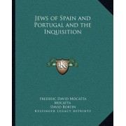 Jews of Spain and Portugal and the Inquisition by Frederic David Mocatta Mocatta