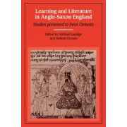 Learning and Literature in Anglo-Saxon England by Professor Michael Lapidge