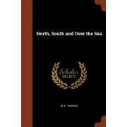 North, South and Over the Sea
