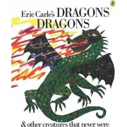 Eric Carle's Dragons, Dragons by Eric Carle