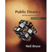 Public Finance and the American Economy by Neil Bruce