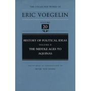History of Political Ideas: Middle Ages to Aquinas v. 2 by Eric Voegelin