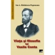 Viata si filosofia lui Vasile Conta - Ion A. Radulescu-Pogoneanu