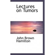 Lectures on Tumors by John Brown Hamilton