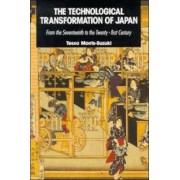 The Technological Transformation of Japan by Tessa Morris-Suzuki