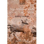 Polytheism and Society at Athens by Robert Parker
