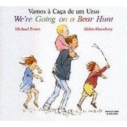 We're Going on a Bear Hunt in Portuguese and English by Michael Rosen