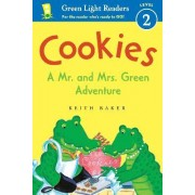 Cookies: A Mr. and Mrs. Green Adventure: Green Light Readers Level 2 by Keith Baker