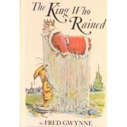 King Who Rained by Fred Gwynne
