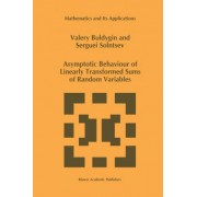 Asymptotic Behaviour of Linearly Transformed Sums of Random Variables by Valery Buldygin