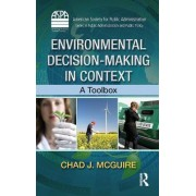 Environmental Decision-Making in Context by Chad J. Mcguire