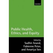 Public Health, Ethics, and Equity by Sudhir Anand