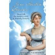 Jane Austen Speaks: About Life, the Modern World, & Heavenly Pursuits
