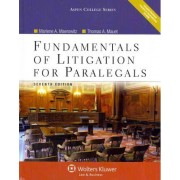 Fundamentals of Litigation for Paralegals, Seventh Edition by Marlene A Maerowitz