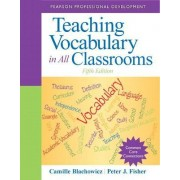 Teaching Vocabulary in All Classrooms by Camille Blachowicz